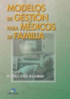 Descargar libros en ingles mp3 gratis MODELOS DE GESTION PARA MEDICOS DE FAMILIA de FRANCISCO HERVAS MALDONADO PDF PDB (Spanish Edition)