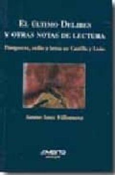 Bressoamisuradi.it El Ultimo Delibes Y Otras Notas De Lectura: Postguerra, Exilio Y Letras En Castilla Y Leon Image