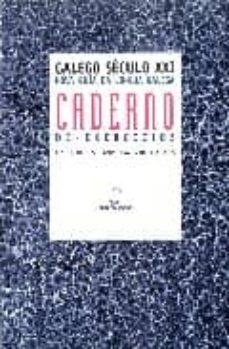 Descarga de libros pdb GALEGO SECULO XXI. NOVA GUIA DA LINGUA GALEGA. CADERNO DE EXERCIC IOS en español 9788482887203 iBook CHM PDF de