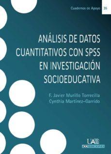 analisis de datos cuantitativos con spss en investigacion socioed ucativa (+ cd)-f. javier murillo torrecilla-9788483442203