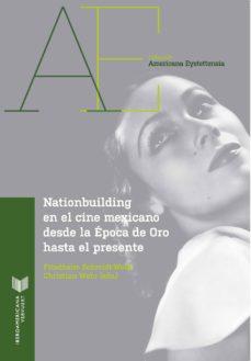 NATIONBUILDING EN EL CINE MEXICANO - FRIEDHELM (ED.) SCHMIDT-WELLE   Triangledh.org