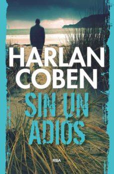 Libros de epub gratis para descargar uk SIN UN ADIOS de HARLAN COBEN (Literatura española) 9788490066003 PDB PDF
