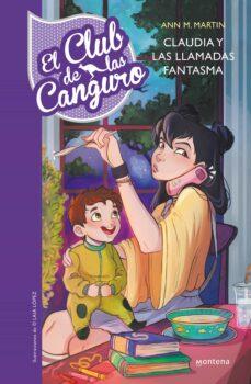 Concursopiedraspreciosas.es El Club De Las Canguro 2:claudia Y Las Llamadas Fantasma Image