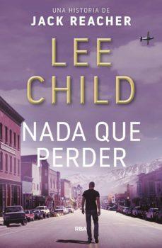 Revisar el libro electrónico en línea NADA QUE PERDER (JACK REACHER 12) de LEE CHILD 9788490568903