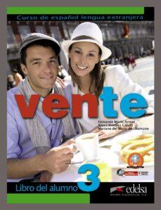 Descargas de libros de texto gratis para ipad VENTE 3: LIBRO DEL ALUMNO (Literatura española) de FERNANDO MARIN ARRESE, REYES MORALES GALVEZ