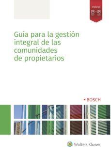 Descargar GUIA PARA LA GESTION INTEGRAL DE LAS COMUNIDADES DE PROPIETARIOS gratis pdf - leer online