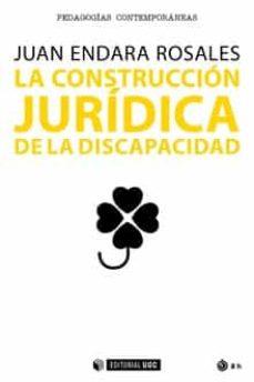 Los libros electrónicos más vendidos descargar gratis LA CONSTRUCCIÓN JURÍDICA DE LA DISCAPACIDAD 9788491806103 de JUAN ENDARA ROSALES ePub MOBI (Spanish Edition)