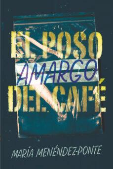 Ebook rapidshare deutsch descargar EL POSO AMARGO DEL CAFE in Spanish FB2 PDB