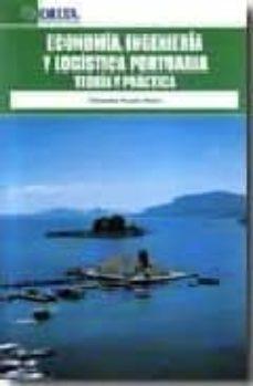 Encuentroelemadrid.es Economia, Ingenieria Y Logistica Portuaria: Teoria Y Practica Image
