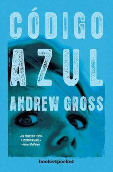 Libros descargables en pdf. EL CODIGO AZUL de ANDREW GROSS