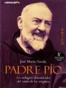 Inmaswan.es Padre Pio: Los Milagros Desconocidos Del Santo De Los Estigmas (5 ª Ed Ampliada) Image