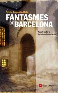 Inmaswan.es Fantasmes De Barcelona: Recull Historic Dels Fets Sobrenaturals Image