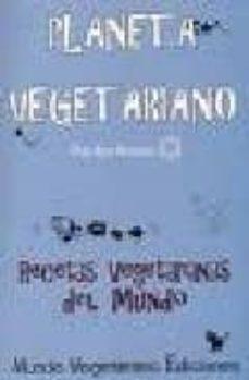 planeta vegetariano: rectas vegetarianas del mundo-ana moreno-9788493382803