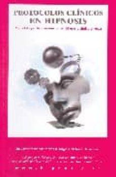 Descargar HIPNOSIS CLINICA, PROTOCOLOS CLINICOS EN HIPNOSIS: METODOLOGIA DE INTERVENCION EN HIPNOSIS CLINICA DIRECTA gratis pdf - leer online