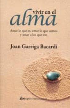 Permacultivo.es Vivir En El Alma: Amar Lo Que Es, Amar Lo Que Somos Y Amar A Los Que Son (3ª Ed.) Image