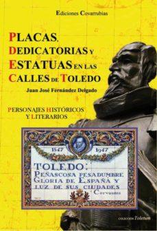 Chapultepecuno.mx Placas, Dedicatorias Y Estatuas En Las Calles De Toledo: Personaj Es Historicos Y Literarios Image
