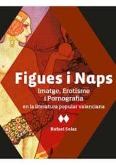 Permacultivo.es Figues I Naps: Imatge, Erotisme I Pornografia En La Literatura Po Pular Valenciana Image