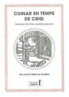 cuinar en temps de crisi: receptes de frare i guisats populars-valenti serra fornell-9788494447303