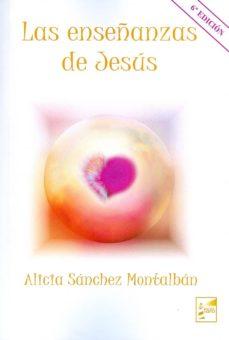 las enseñanzas de jesús-alicia sanchez montalban-9788494583803