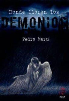 Descargas gratuitas de libros de sonido DONDE LLORAN LOS DEMONIOS de PEDRO MARTI in Spanish 9788494893803