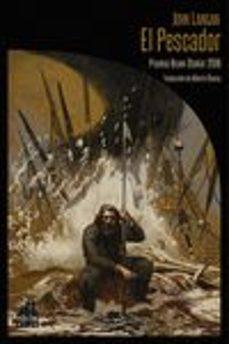 Descarga gratuita de libros para kindle fire. EL PESCADOR (Literatura española)  de JOHN LANGAN 9788494923203