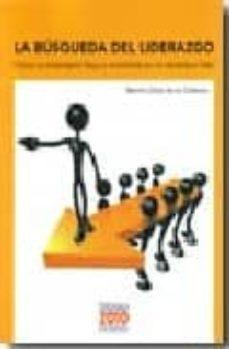 la busqueda del liderazgo. como un empresario llega a convertirse en un verdadero lider-benito diaz de la cebosa-9788495058003