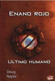 enano rojo: ultimo humano-doug nylor-9788496013803