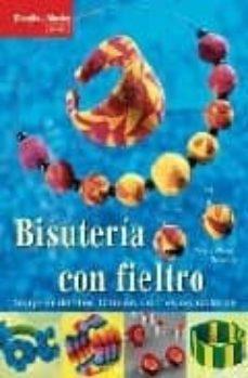 Las mejores descargas de libros electrónicos BISUTERIA CON FIELTRO, SORPRENDENTES FORMAS CON VIVOS COLORES (Literatura española) de NELE SCHULTZA, WERNER SCHULTZA FB2 RTF 9788496550803