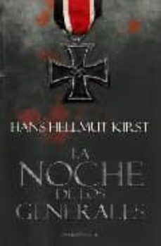 la noche de los generales-hans hellmut kirst-9788496756403