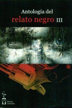 Descarga gratuita de libros de costeo. ANTOLOGIA DEL RELATO NEGRO III