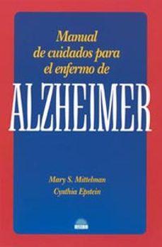 Descargas de libros electrónicos gratis en Google pdf MANUAL DE CUIDADOS PARA EL ENFERMO DE ALZHEIMER de MARY S. MITTELMAN, CYNTHIA EPSTEIN