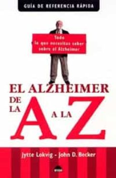 Descargador de libros de google books EL ALZHEIMER DE LA A A LA Z (GUIA DE REFERENCIA RAPIDA) (Spanish Edition) 9788497542203 iBook de JYTTE LOKVIG, JOHN D. BECKER