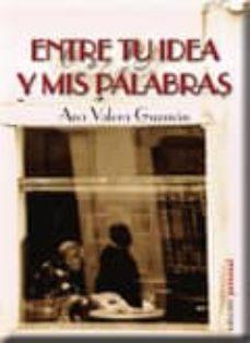 Cdaea.es Entre Tu Idea Y Mis Palabras (2ª Ed) Image