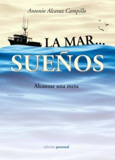LA MAR SUEÑOS. ALCANZAR UNA META - ANTONIO ALCARAZ CAMPILLO | Adahalicante.org