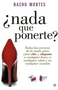 ¿nada que ponerte?-nacho montes-9788499707303