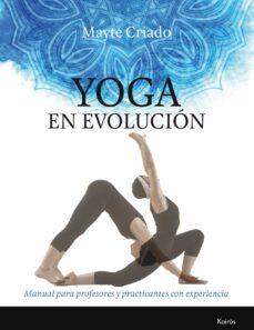 yoga en evolucion: manual para profesores y practicantes con experiencia-mayte criado regidor-9788499885803