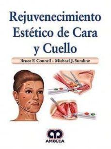 Descargador de libros epub REJUVENECIMIENTO ESTETICO DE CARA Y CUELLO 9789585426603 de B. - SUNDINE, M. CONNELL