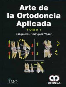 Descargar libros más vendidos gratis ARTE DE LA ORTODONCIA APLICADA (2 VOLS.) 9789588871103 CHM FB2 PDB de ESEQUIEL E. RODRIGUEZ YANEZ (Literatura española)