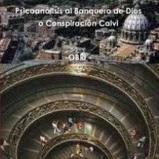 Ebook Psicoanalisis Al Banquero De Dios O Conspiración Calvi Ebook De Casa Del Libro