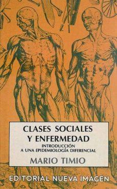 Titantitan.mx Clases Sociales Y Enfermedad Introducción A Una Epidemiología Diferencial Image