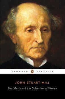 on liberty and the subjection of women (ebook)-john stuart mill-9780141945613