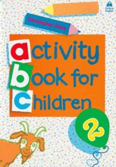 Descarga de audiolibros de Rapidshare OXFORD ACTIVITY BOOK FOR CHILDREN: NO.2