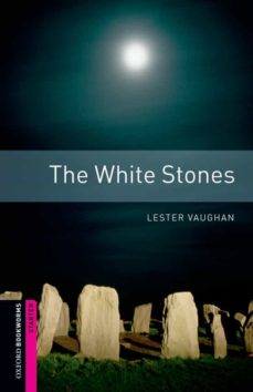 Ebook descargar archivos pdf gratis WHITE STONES (OBSTART: OXFORD BOOKWORMS STARTERS) 9780194234313