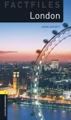 Descargando ebooks para encender OXFORD BOOKWORMS FACTFILES 1 LONDON MP3 PACK de JOHN ESCOTT (Literatura española) 9780194620413 ePub PDF