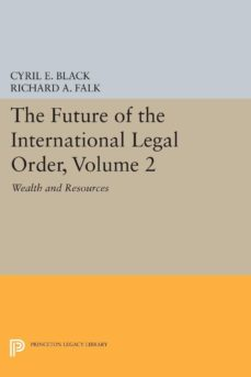 the future of the international legal order, volume 2 (ebook)-cyril e. black-richard a. falk-9781400872213