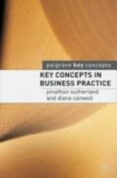 key concepts in business practice-jonathan sutherland-diane canwell-9781403915313
