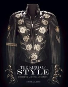 the king of style: dressing michael jackson-michael bush-9781608871513