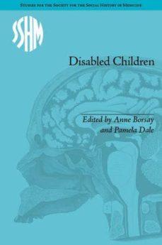 Libros en línea gratuitos en pdf para descargar DISABLED CHILDREN: CONTESTED CARING, 1850-1979 9781848933613
