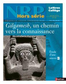 nrp hors-série collège - gilgamesh, un chemin vers la connaissance - janvier 2010 (format pdf) (ebook)-9782091097213