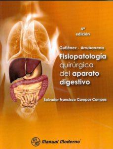 Audiolibros descargables gratis GUTIERREZ-ARRUBARRENA FISIOPATOLOGIA QUIRURGICA DEL APARATO DIGES TIVO (4ª ED)